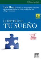 construye tu sueño luis huete pdf